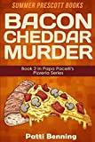 Bacon Cheddar Murder: Book 2 in Papa Pacelli's Pizzeria Series: Volume 2