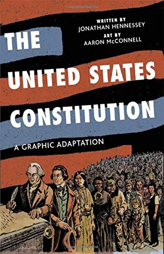 Compare Textbook Prices for The United States Constitution: A Graphic Adaptation 1st Edition ISBN 9780809094707 by Hennessey, Jonathan,McConnell, Aaron