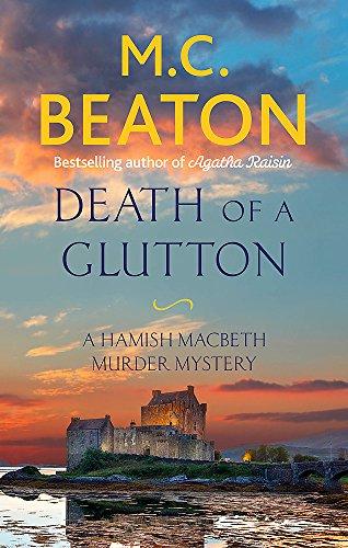 Death of a Glutton (Hamish Macbeth) 1472124138 Book Cover