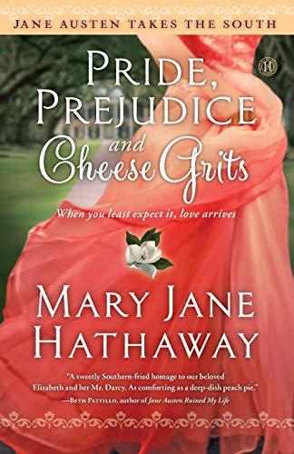 Pride, Prejudice and Cheese Grits (Jane Austen Takes the South)