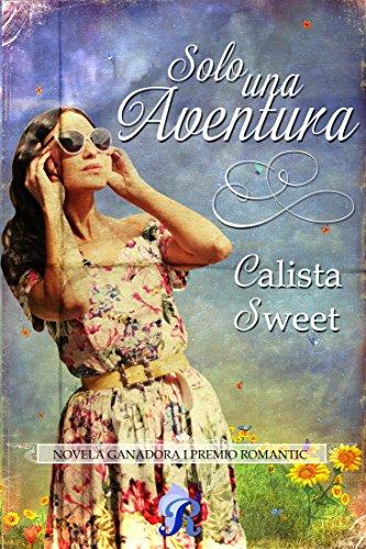 Solo una aventura: I Premio Romantic eBook: Sweet, Calista: Amazon ...