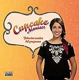 Cupcake Maniacs. Las mejoras recetas del programa: Todas las recetas del programa (Gastronomía)