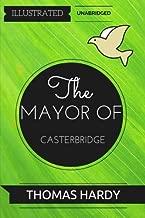 The Mayor of Casterbridge: By Thomas Hardy : Illustrated & Unabridged