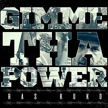 Gimme Tha Power