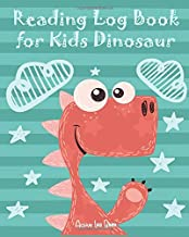 Reading Log Book for Kids Dinosaur: Great Reading Log for Kids Ages 4-8 years to Record & Track School and Summer Books