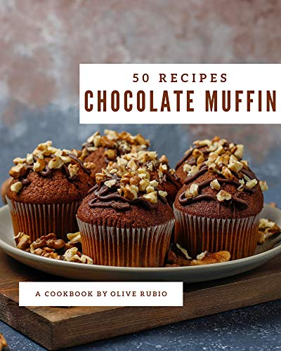 50 Chocolate Muffin Recipes: Chocolate Muffin Cookbook - Your Best Friend Forever (English Edition)