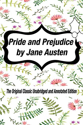 Compare Textbook Prices for Pride and Prejudice by Jane Austen The Original Classic Unabridged and Annotated Edition: The Complete Novel of Jane Austen Modern Cover Version  ISBN 9798604739808 by Austen, Jane
