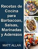 Recetas de Cocina para Barbacoas, Salsas, Marinadas y Aderezos