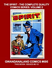 The Spirit - The Complete Quality Comics Series: Volume 2: Gwandanaland Comics #695 -- Will Eisner's Classic Detective/Hero -- This Book: Complete Issues #6-10