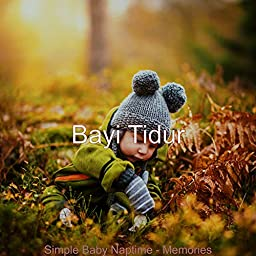 Simple Baby Naptime Memories By Bayi Tidur On Amazon Music Unlimited
