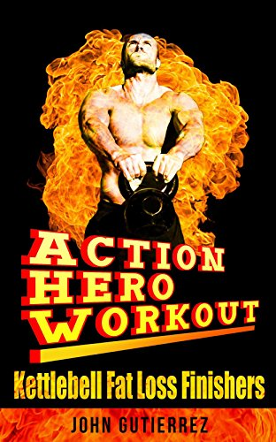 The Action Hero Workout: Kettlebell Fatloss Finishers (English Edition)