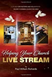 Helping Your Church Live Stream: How to spread the message of God with live streaming - Your guide to church...