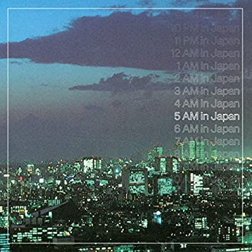 5 AM in Japan