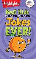 Best Kids' Knock-Knock Jokes Ever! Volume 1 (Highlights Joke Books)