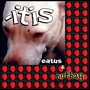 Eatus & Nutbag