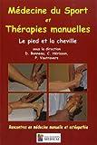 Médecine du sport et thérapies manuelles - Le pied et la cheville