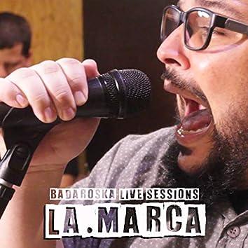 La.Marca Badaroska Live Sessions
