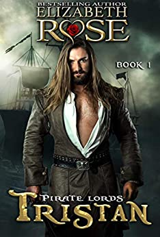 Tristan (Pirate Lords Series Book 1) by [Elizabeth  Rose]