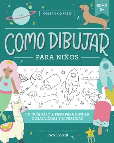 Como dibujar para niños: Un guía paso a paso para dibujar cosas lindas y divertidas