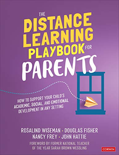 Compare Textbook Prices for The Distance Learning Playbook for Parents: How to Support Your Child′s Academic, Social, and Emotional Development in Any Setting 1 Edition ISBN 9781071838327 by Wiseman, Rosalind,Fisher, Douglas,Frey, Nancy,Hattie, John