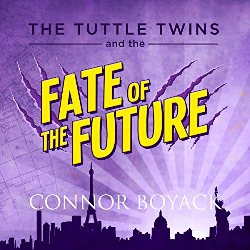 The Tuttle Twins and the Fate of the Future audiobook cover art