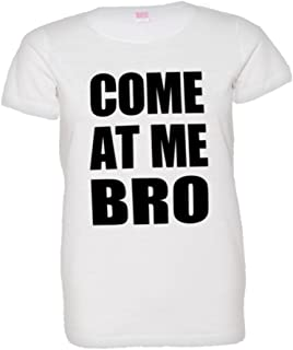 Womens Come at Me Bro Commercial Novelty HQ Fashion Tee