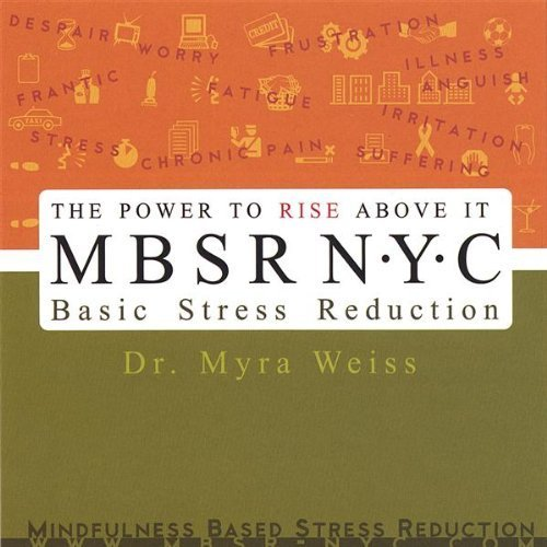 Mbsr-NYC Basic Stress Reduction by Myra Dr. (D.S.W.) Weiss (2006-08-08)