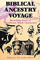 Biblical Ancestry Voyage: Revealing Facts of Significant Black Characters