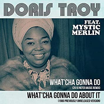 What'cha Gonna Do (feat. Mystic Merlin)