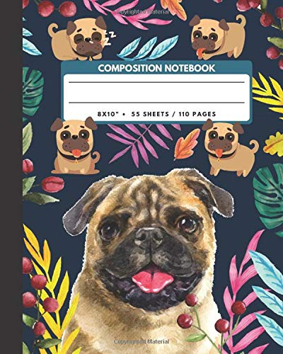 """Composition Notebook: Puppy Pug Dog - Pet Animals Exercise Book & Journal , Back To School Gifts For Teens Girls Boys Kids Friends Students 8x10"""" 110 Pages"""
