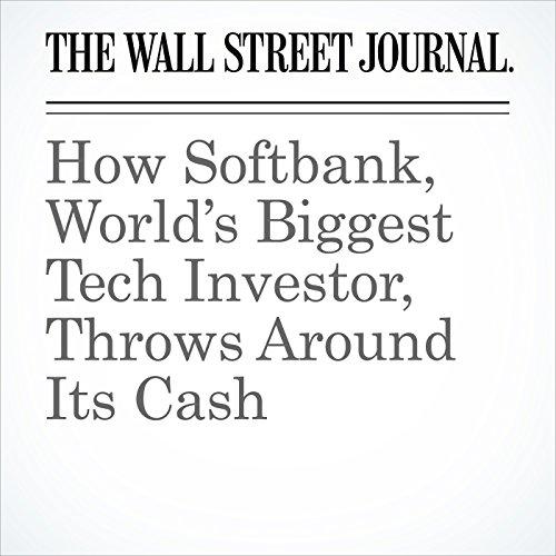 How Softbank, World's Biggest Tech Investor, Throws Around Its Cash copertina