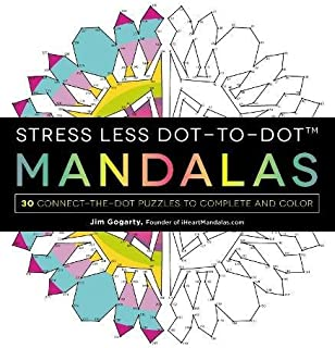 Stress Less Dot-to-Dot Mandalas: 30 Connect-the-Dot Puzzles to Complete and Color