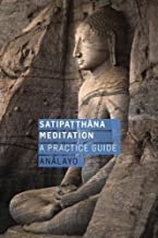 Satipatthana Meditation: A Practice Guide