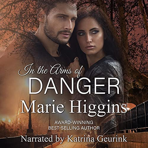 In The Arms of Danger Audiobook By Marie Higgins cover art