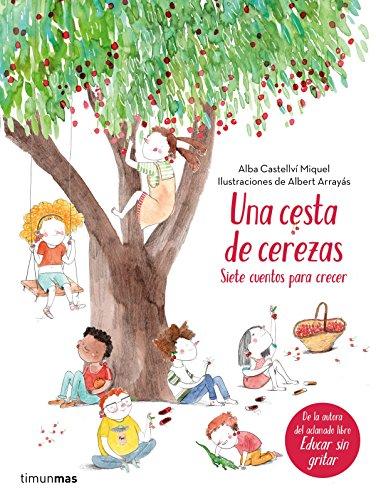 Una cesta de cerezas: Siete cuentos para crecer (Recopilatorios de cuentos de hoy)