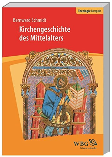 Kirchengeschichte des Mittelalters (Theologie kompakt)