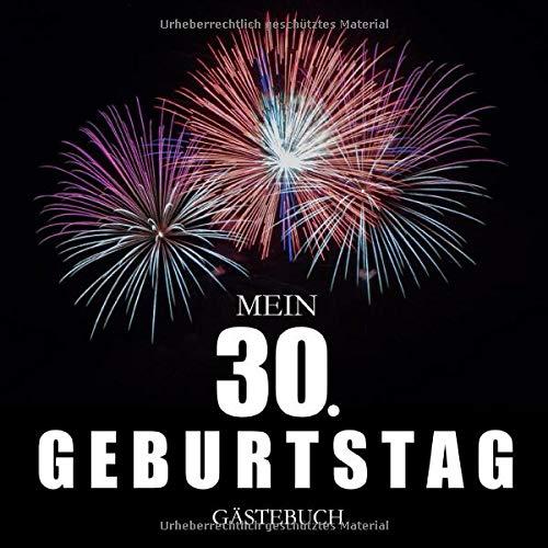 Mein 30. Geburtstag: Gästebuch I Edles Cover in Schwarz Glänzend mit FeuerwerkI für 30 Gäste I für geschriebene Glückwünsche und die schönsten Fotos I ... Deko 30. Geburtstag I Feuerwerk Geburtstag 30