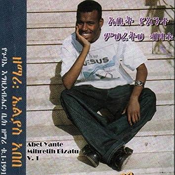 Abet Yante Mihretih Bizatu, Vol. 1