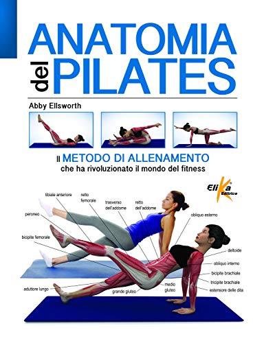 Anatomia del pilates. Ediz. illustrata