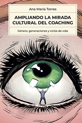 Ampliando la mirada cultural del coaching: Género, generaciones y ciclos de vida