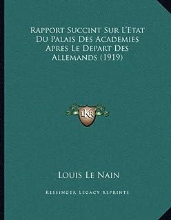 Rapport Succint Sur L'Etat Du Palais Des Academies Apres Le Depart Des Allemands (1919)