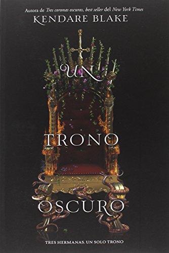 Un trono oscuro (FICCION- JUVENIL)