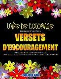 Livre De Coloriage Pour Adultes Avec Des Versets D'encouragement Pour Surmonter Les Moments Difficiles: Livre De Coloriage Antistress Chrétien Avec De Belles Illustrations