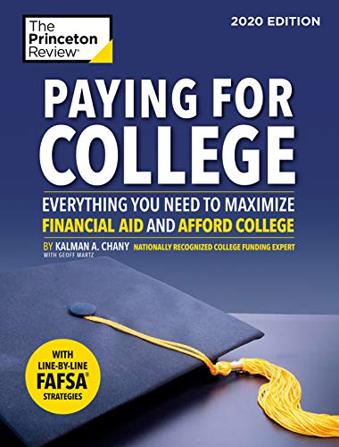 Paying for College, 2020 Edition: Everything You Need to Maximize Financial Aid and Afford College (