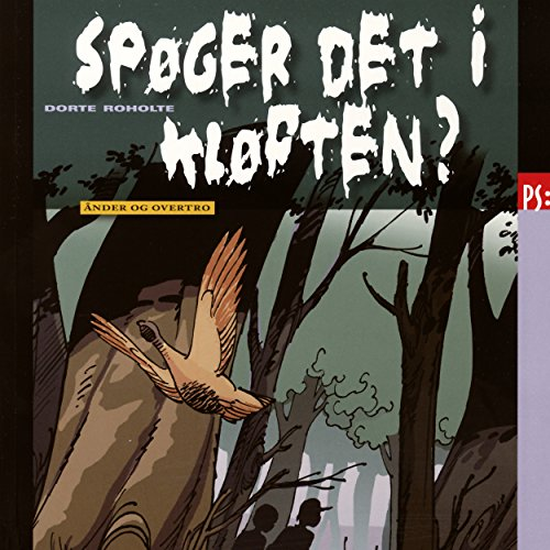 Spøger det i kløften? Ånder og overtro                   By:                                                                                                                                 Dorte Roholte                               Narrated by:                                                                                                                                 Mikkel Bay Mortensen                      Length: 1 hr and 6 mins     Not rated yet     Overall 0.0