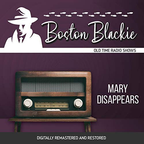 Boston Blackie: Mary Disappears audiobook cover art