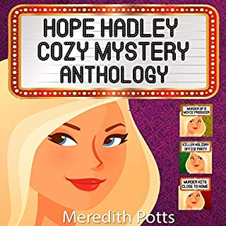Hope Hadley Cozy Mystery Anthology                   By:                                                                                                                                 Meredith Potts                               Narrated by:                                                                                                                                 Stephanie Quinn                      Length: 4 hrs and 16 mins     11 ratings     Overall 4.5