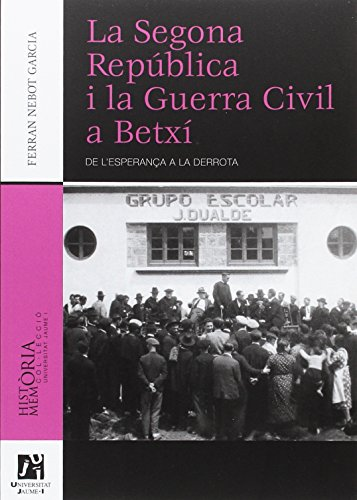 La Segona República i la Guerra Civil a Betxí: De l