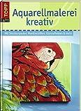 Aquarellmalerei kreativ: Mit Strukturpasten, Maskierstiften, Glanzeffekten & mehr