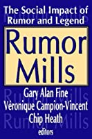 Rumor Mills: The Social Impact of Rumor and Legend (Social Problems and Social Issues) by Unknown(2005-06-01)